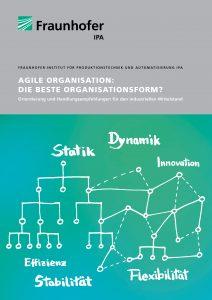 Die Studie »Agile Organisation: Die beste Organisationsform? Orientierung und Handlungsempfehlungen für den industriellen Mittelstand« steht kostenlos zum Download zur Verfügung.